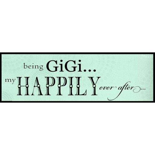 Happily Being Gigi Plaque