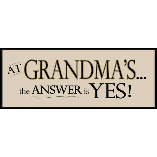 Grandma Plaque: The Answer is Yes!